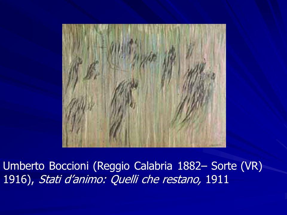 Umberto Boccioni (Reggio Calabria 1882– Sorte (VR) 1916), Stati danimo: Quelli che restano, 1911