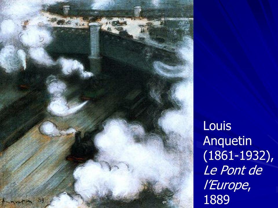 Louis Anquetin (1861-1932), Le Pont de lEurope, 1889