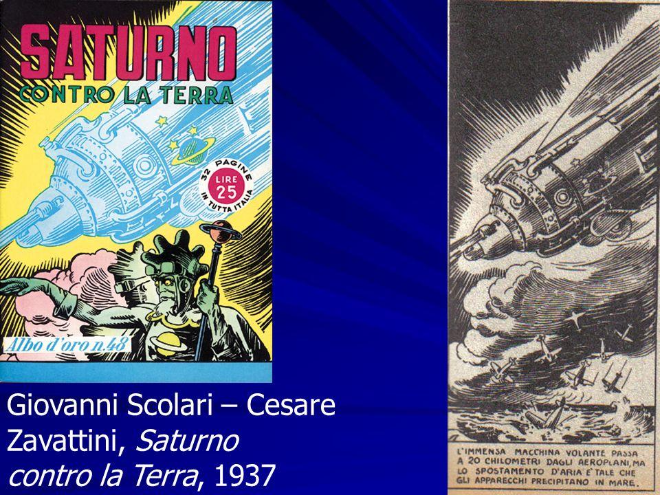 Giovanni Scolari – Cesare Zavattini, Saturno contro la Terra, 1937