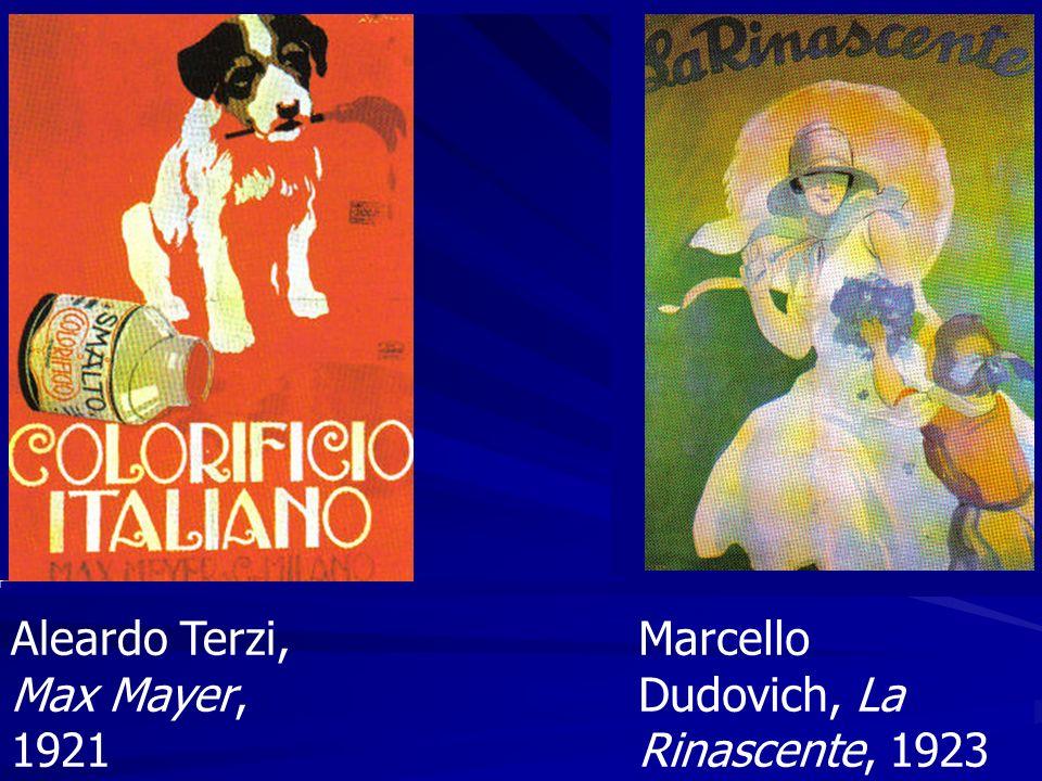 Aleardo Terzi, Max Mayer, 1921 Marcello Dudovich, La Rinascente, 1923