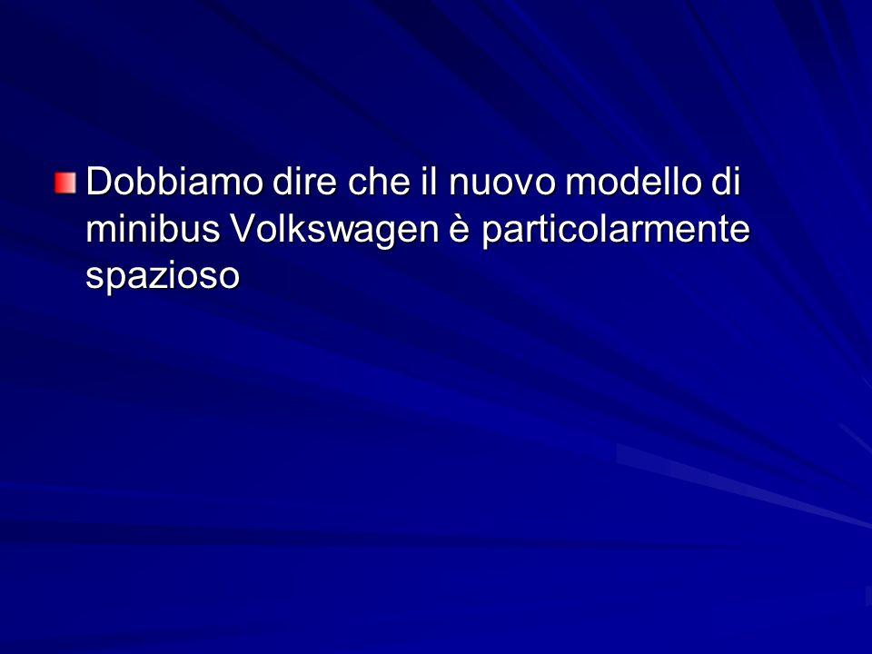 Dobbiamo dire che il nuovo modello di minibus Volkswagen è particolarmente spazioso