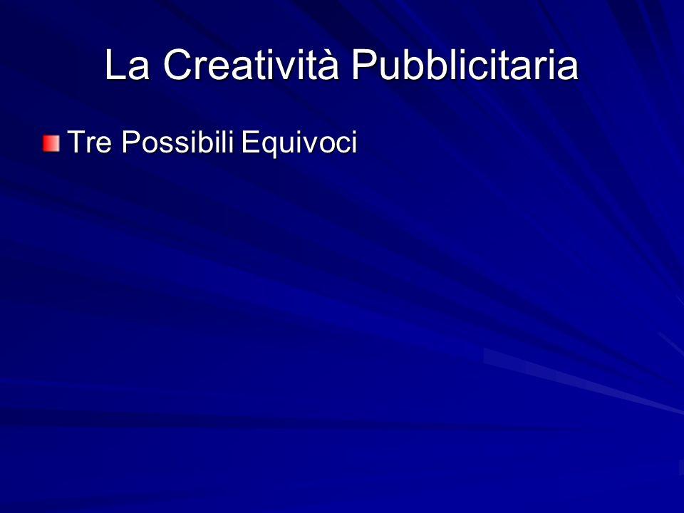 La Creatività Pubblicitaria Tre Possibili Equivoci