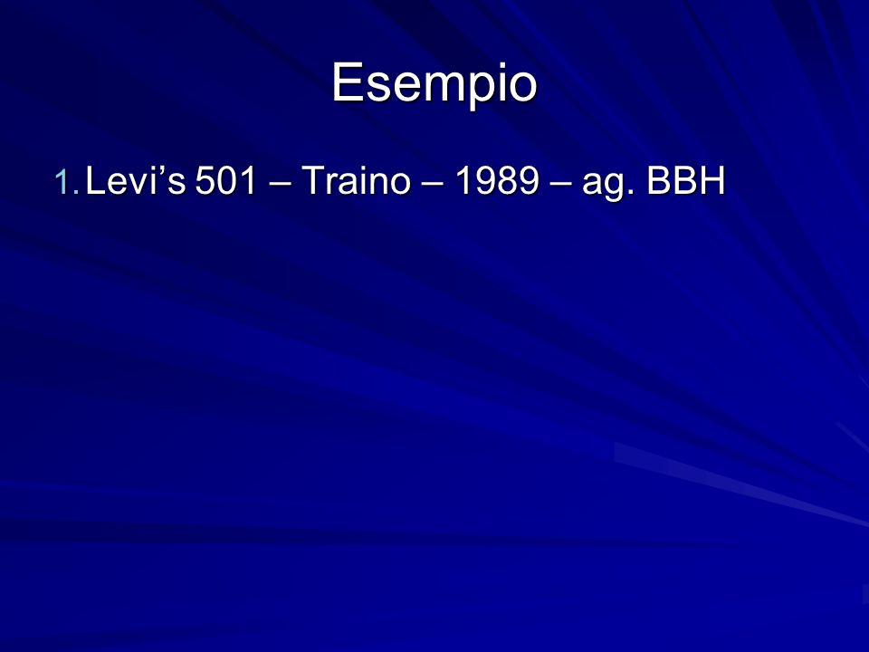 Esempio 1. Levis 501 – Traino – 1989 – ag. BBH