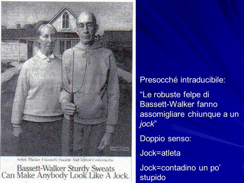 Presocché intraducibile: Le robuste felpe di Bassett-Walker fanno assomigliare chiunque a un jock Doppio senso: Jock=atleta Jock=contadino un po stupi