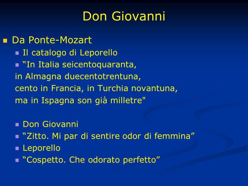 Don Giovanni Da Ponte-Mozart Il catalogo di Leporello In Italia seicentoquaranta, in Almagna duecentotrentuna, cento in Francia, in Turchia novantuna,