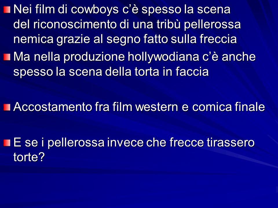 Nei film di cowboys cè spesso la scena del riconoscimento di una tribù pellerossa nemica grazie al segno fatto sulla freccia Ma nella produzione holly
