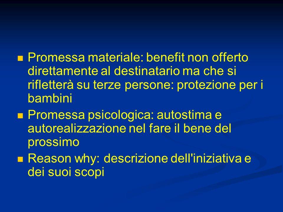 Promessa materiale: benefit non offerto direttamente al destinatario ma che si rifletterà su terze persone: protezione per i bambini Promessa psicolog
