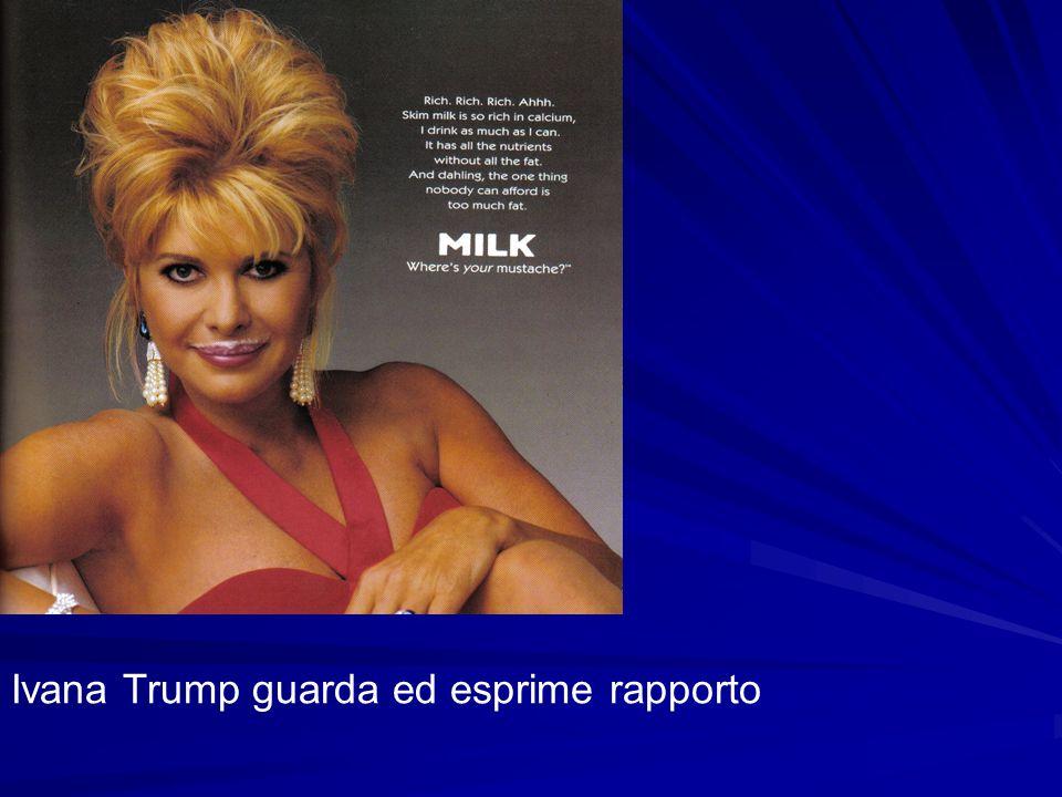 Ivana Trump guarda ed esprime rapporto