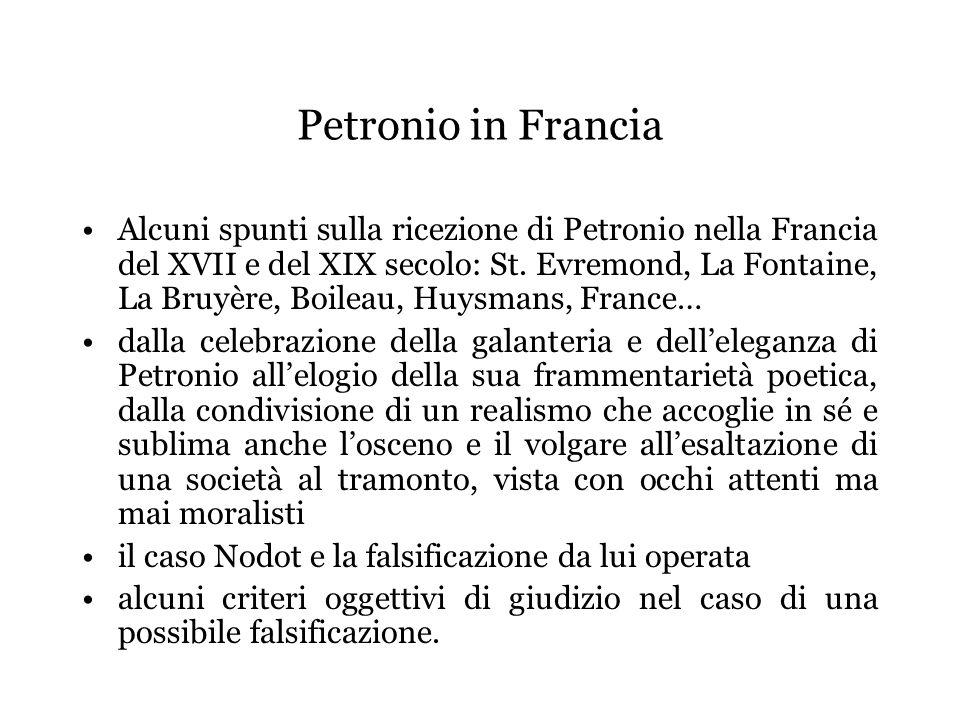 Petronio in Francia Alcuni spunti sulla ricezione di Petronio nella Francia del XVII e del XIX secolo: St. Evremond, La Fontaine, La Bruyère, Boileau,