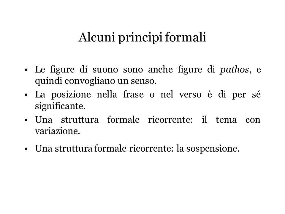 Alcuni principi formali Le figure di suono sono anche figure di pathos, e quindi convogliano un senso.