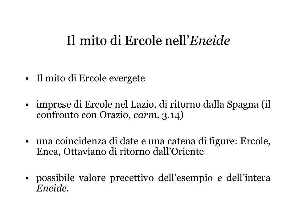 Il mito di Ercole nellEneide Il mito di Ercole evergete imprese di Ercole nel Lazio, di ritorno dalla Spagna (il confronto con Orazio, carm.