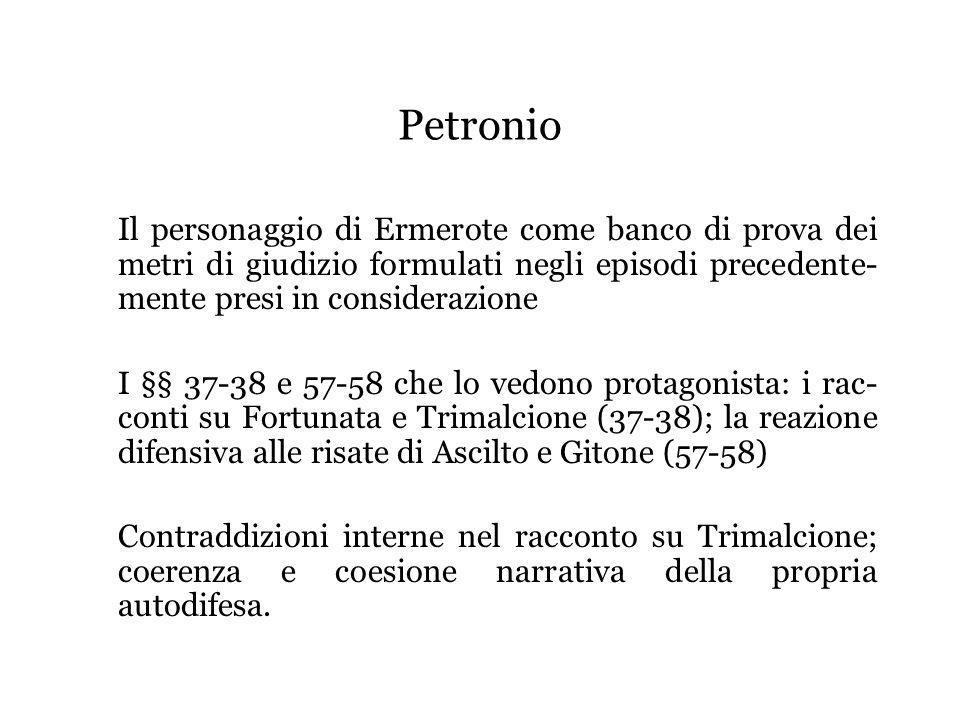 Petronio Il personaggio di Ermerote come banco di prova dei metri di giudizio formulati negli episodi precedente- mente presi in considerazione I §§ 3