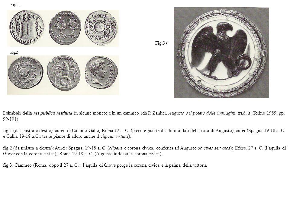 I simboli della res publica restituta in alcune monete e in un cammeo (da P. Zanker, Augusto e il potere delle immagini, trad. it. Torino 1989, pp. 99