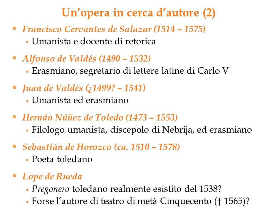 Francisco Cervantes de Salazar (1514 – 1575) Umanista e docente di retorica Alfonso de Valdés (1490 – 1532) Erasmiano, segretario di lettere latine di