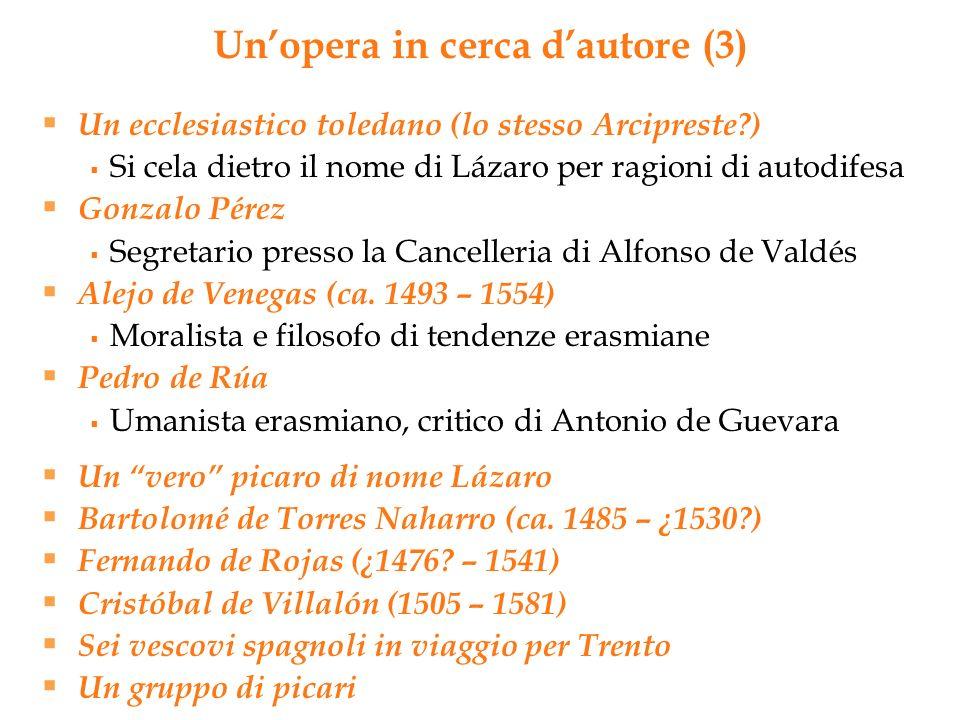 Un ecclesiastico toledano (lo stesso Arcipreste?) Si cela dietro il nome di Lázaro per ragioni di autodifesa Gonzalo Pérez Segretario presso la Cancel