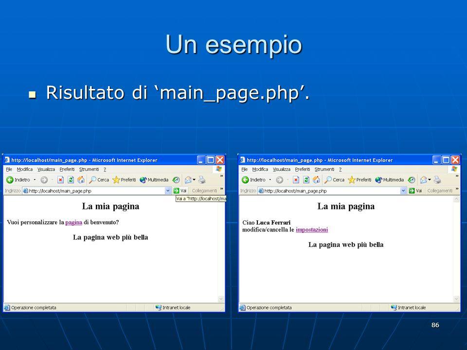 86 Un esempio Risultato di main_page.php. Risultato di main_page.php.