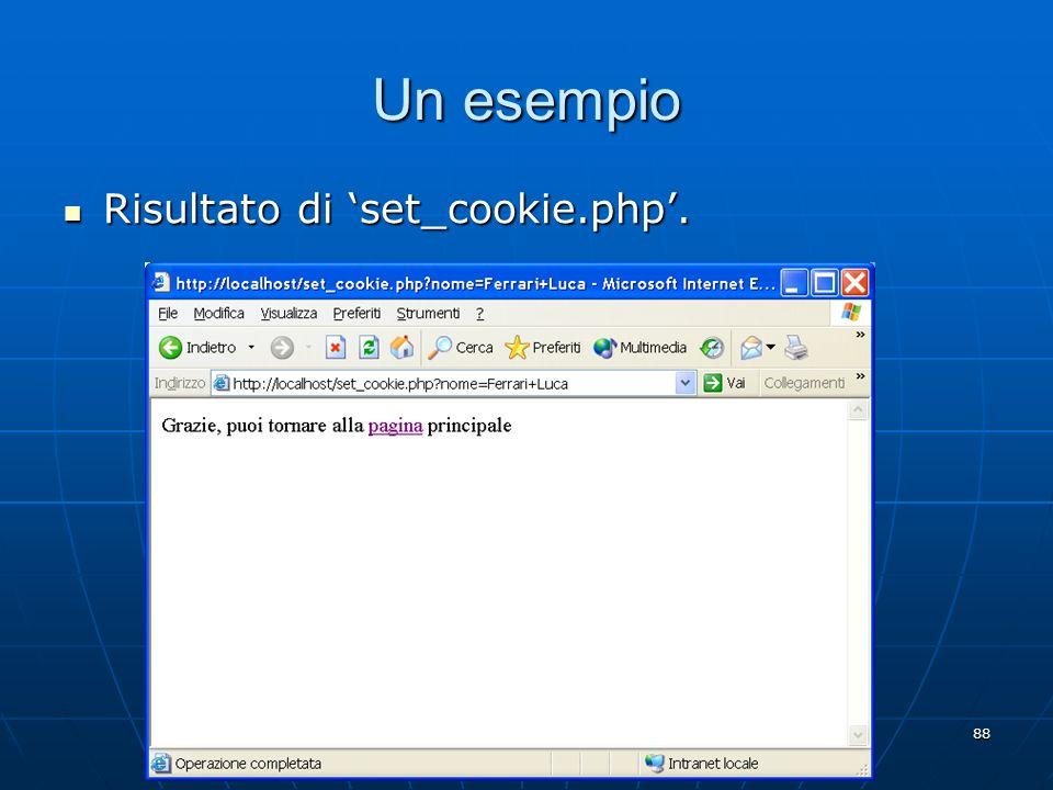 88 Un esempio Risultato di set_cookie.php. Risultato di set_cookie.php.
