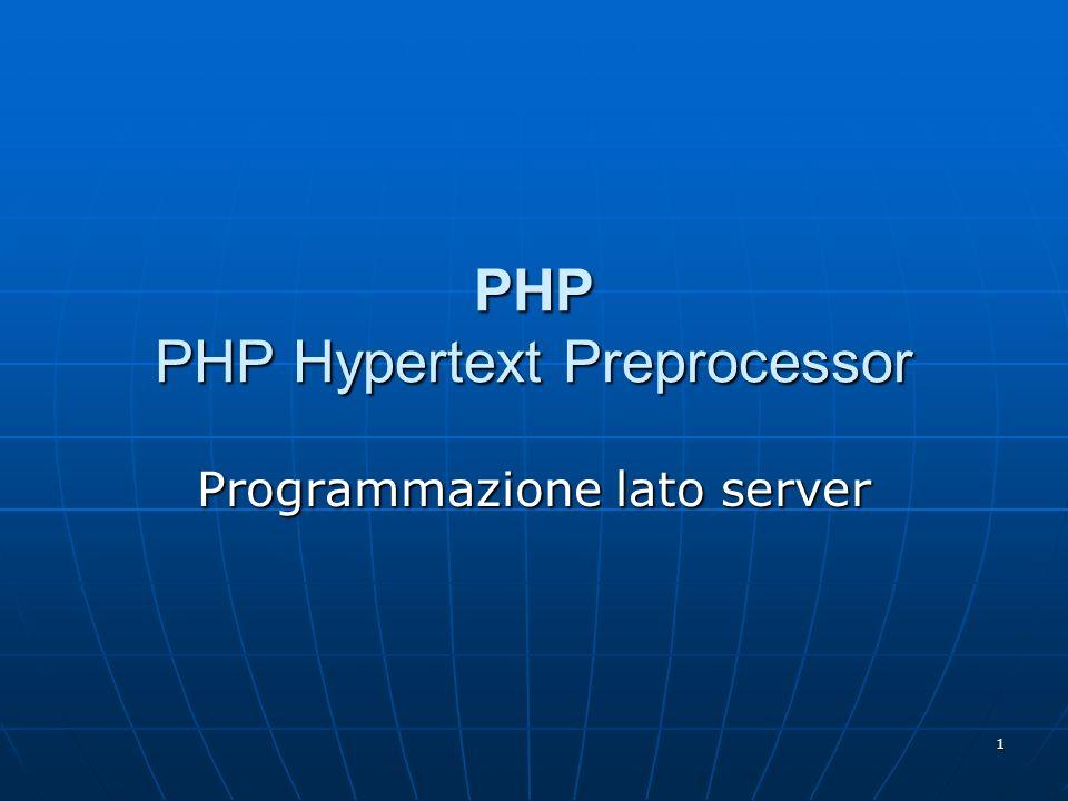 1 PHP PHP Hypertext Preprocessor Programmazione lato server