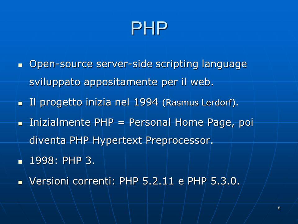 29 Variabili e tipi di dato: array In PHP un array può essere tanto un vettore (struttura dati in cui ogni elemento è individuato da un valore numerico) quanto una tabella di hash (collezione di coppie nome/valore).