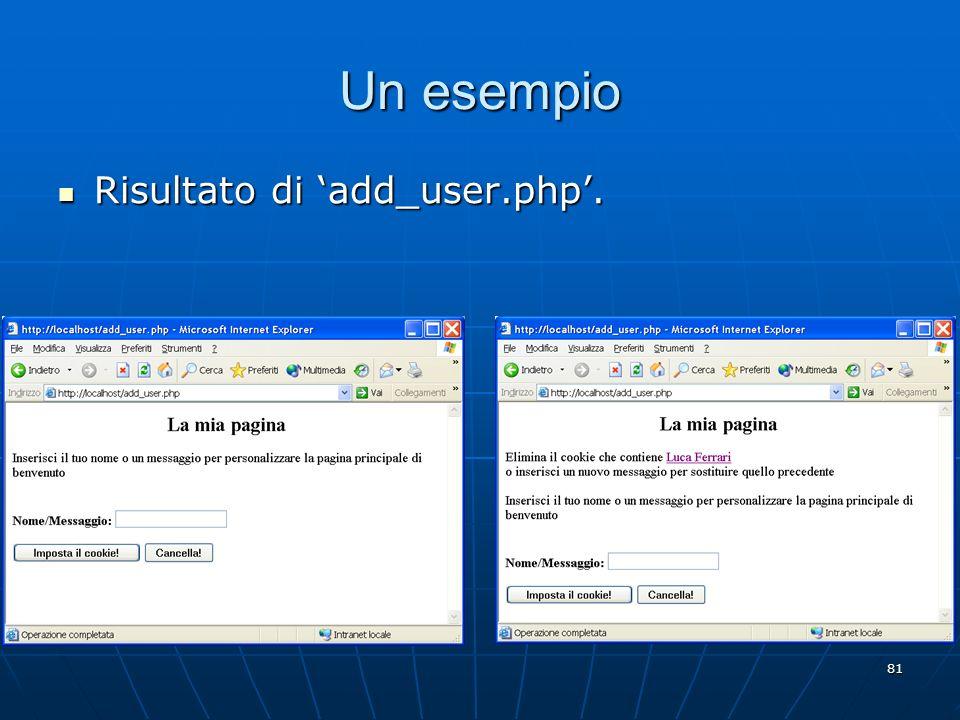81 Un esempio Risultato di add_user.php. Risultato di add_user.php.