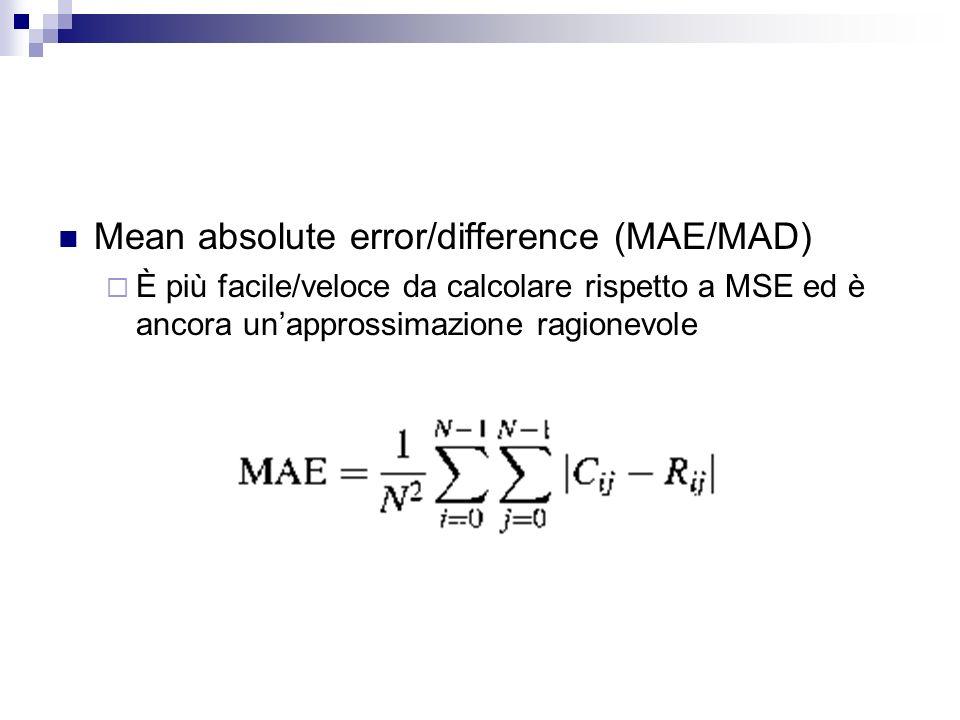 Mean absolute error/difference (MAE/MAD) È più facile/veloce da calcolare rispetto a MSE ed è ancora unapprossimazione ragionevole