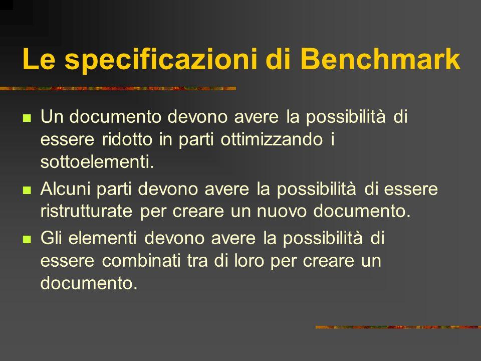 Le specificazioni di Benchmark Un documento devono avere la possibilità di essere ridotto in parti ottimizzando i sottoelementi. Alcuni parti devono a