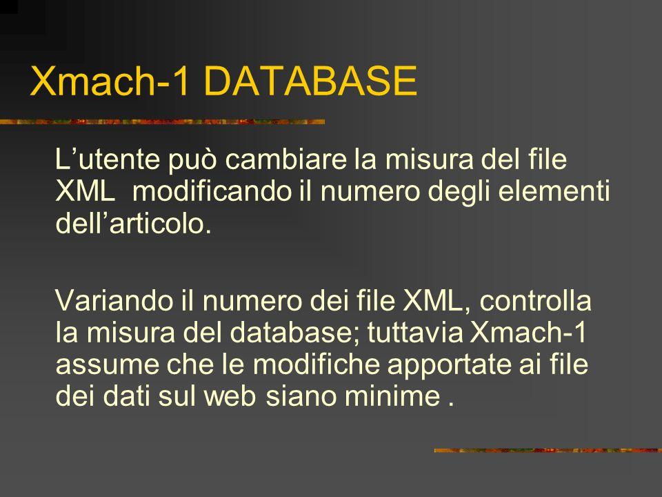 Xmach-1 DATABASE Lutente può cambiare la misura del file XML modificando il numero degli elementi dellarticolo. Variando il numero dei file XML, contr