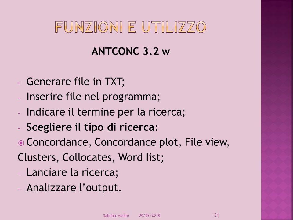ANTCONC 3.2 w - Generare file in TXT; - Inserire file nel programma; - Indicare il termine per la ricerca; - Scegliere il tipo di ricerca: Concordance