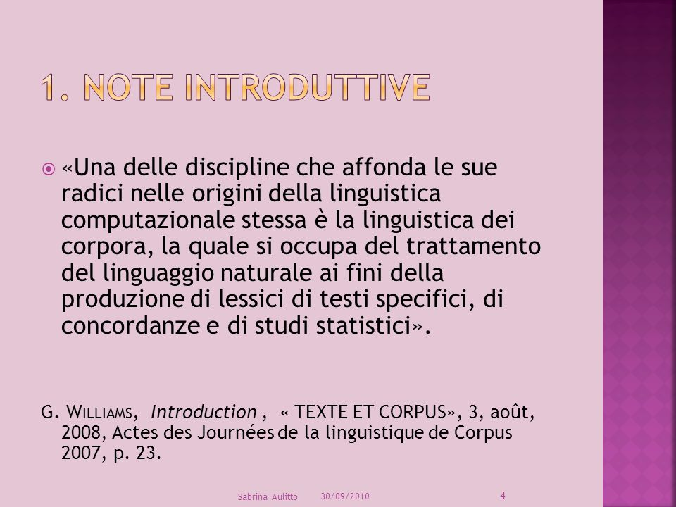 «Una delle discipline che affonda le sue radici nelle origini della linguistica computazionale stessa è la linguistica dei corpora, la quale si occupa