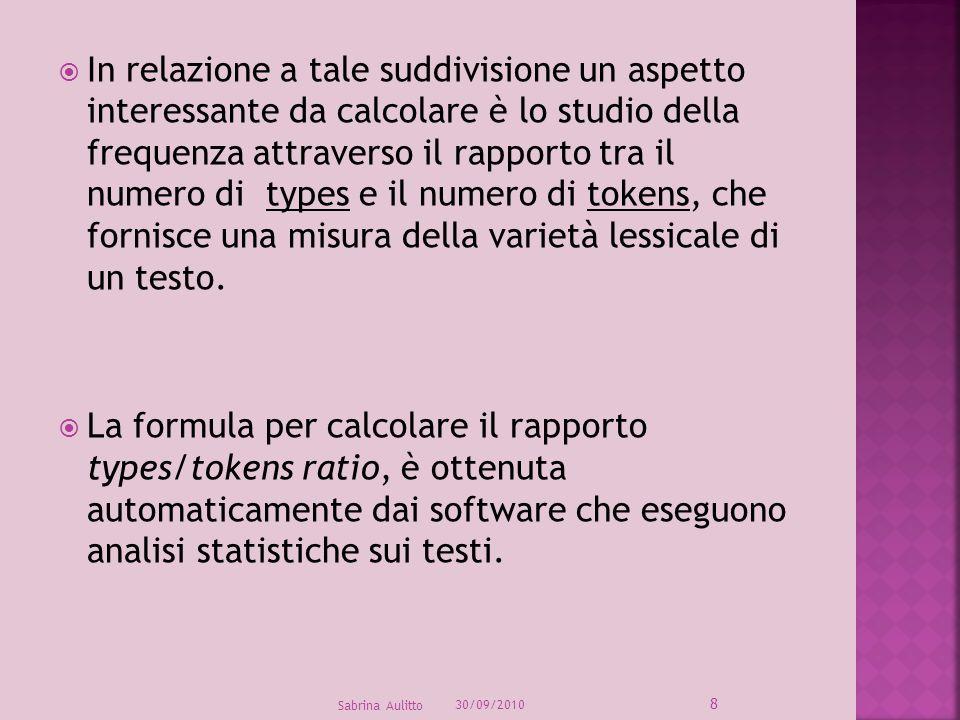 In relazione a tale suddivisione un aspetto interessante da calcolare è lo studio della frequenza attraverso il rapporto tra il numero di types e il n