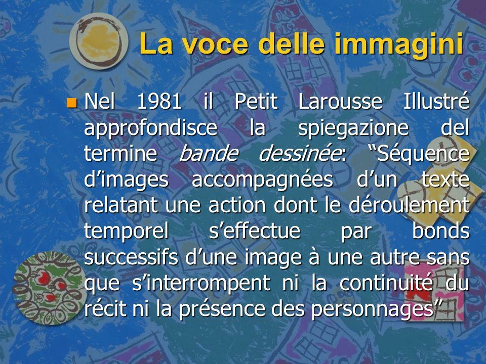 La voce delle immagini n Laspetto linguistico delle bandes dessinées riguarda quasi sempre il testo dei dialoghi.