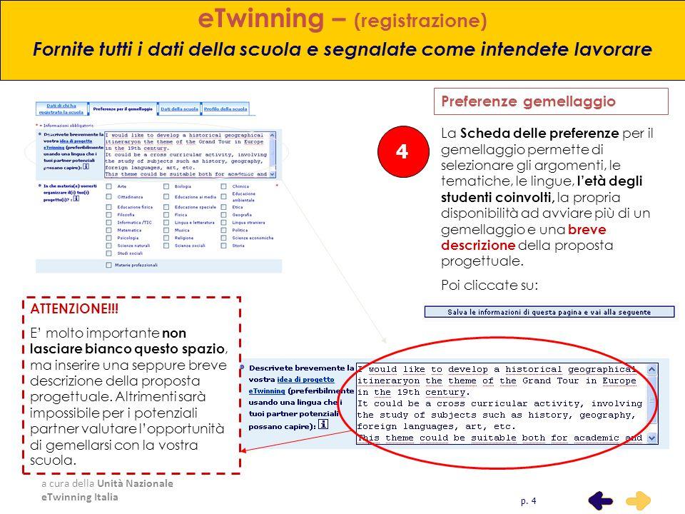 a cura della Unità Nazionale eTwinning Italia eTwinning – (registrazione) Fornite tutti i dati della scuola e segnalate come intendete lavorare La Sch