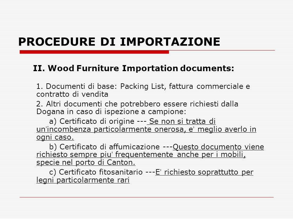 PROCEDURE DI IMPORTAZIONE II. Wood Furniture Importation documents: 1.