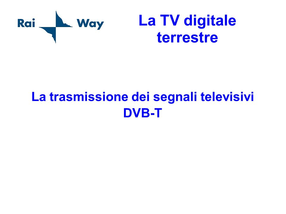 La TV digitale terrestre tipologia di trasmissione