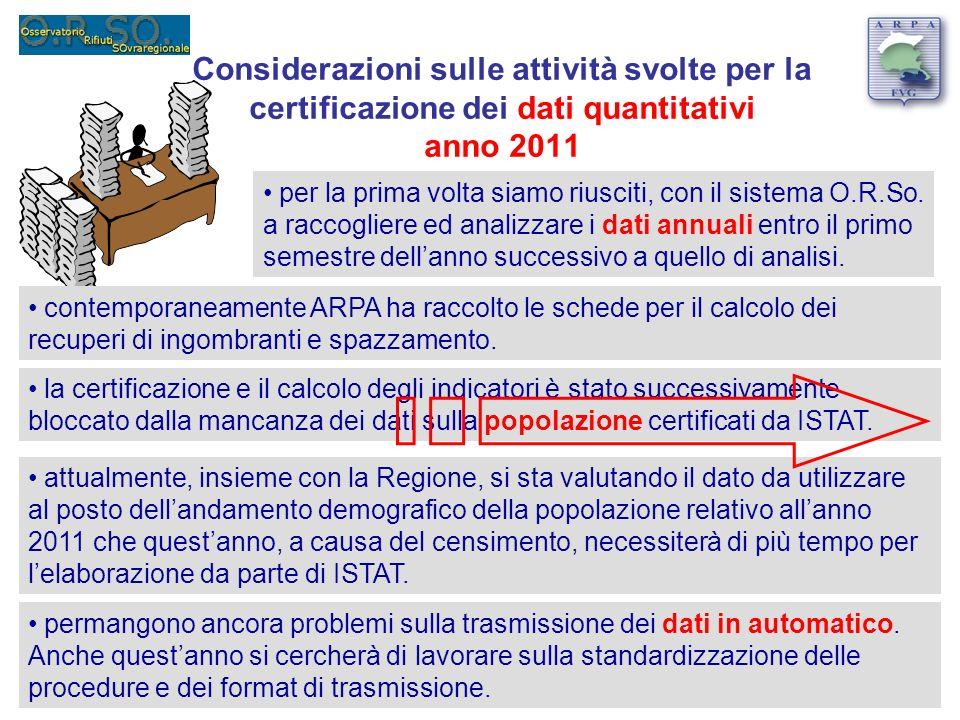 Considerazioni sulle attività svolte per la certificazione dei dati quantitativi anno 2011 per la prima volta siamo riusciti, con il sistema O.R.So.