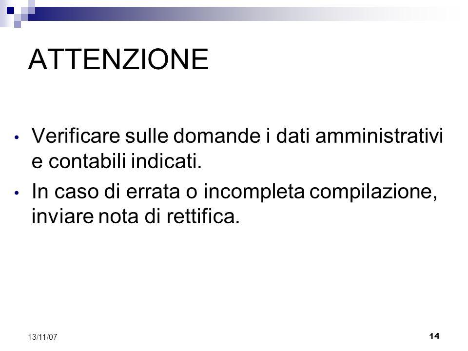 14 13/11/07 ATTENZIONE Verificare sulle domande i dati amministrativi e contabili indicati.