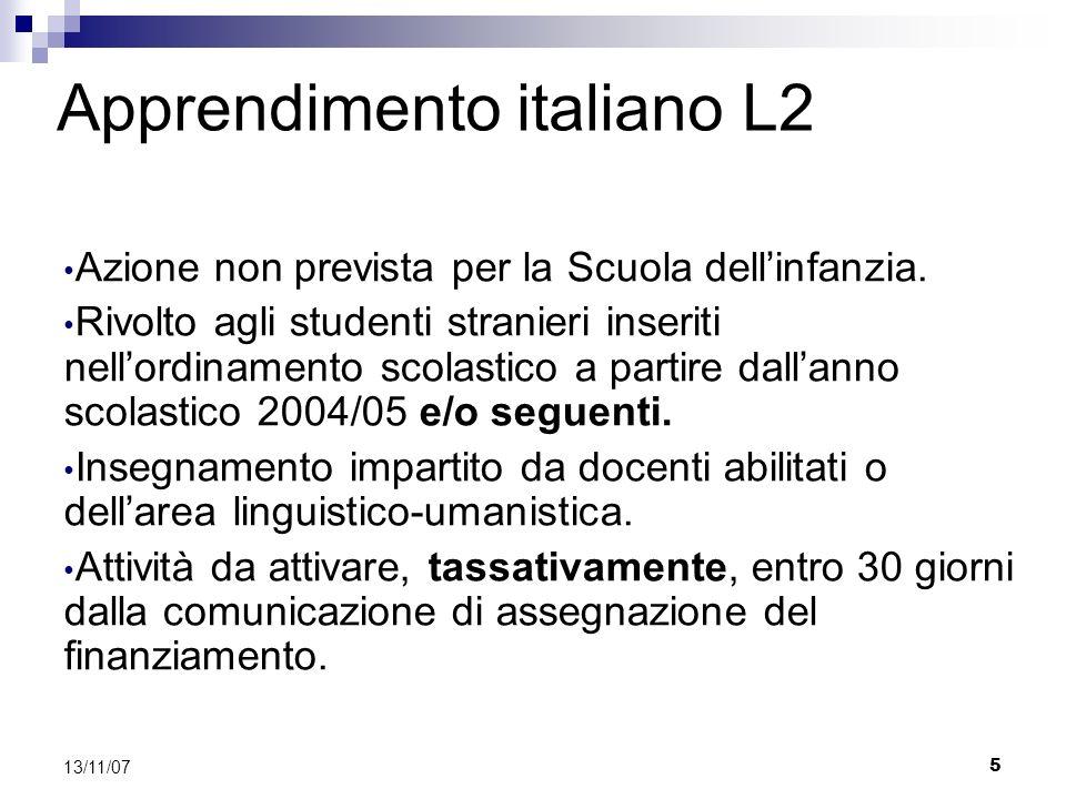 5 13/11/07 Apprendimento italiano L2 Azione non prevista per la Scuola dellinfanzia.