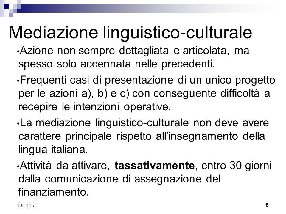 6 13/11/07 Mediazione linguistico-culturale Azione non sempre dettagliata e articolata, ma spesso solo accennata nelle precedenti.