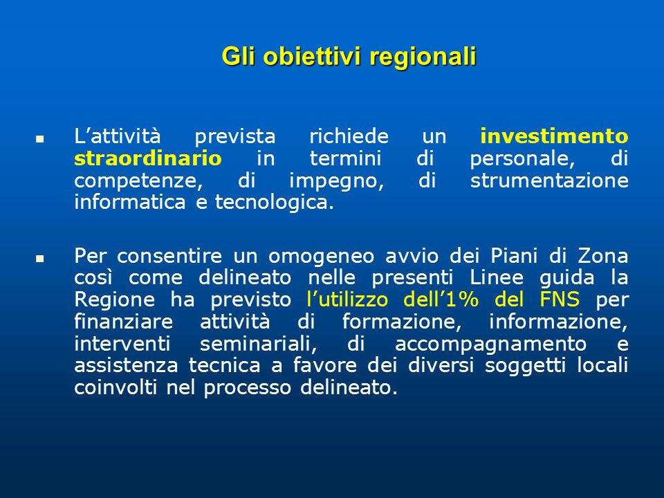 Gli obiettivi regionali Lattività prevista richiede un investimento straordinario in termini di personale, di competenze, di impegno, di strumentazion