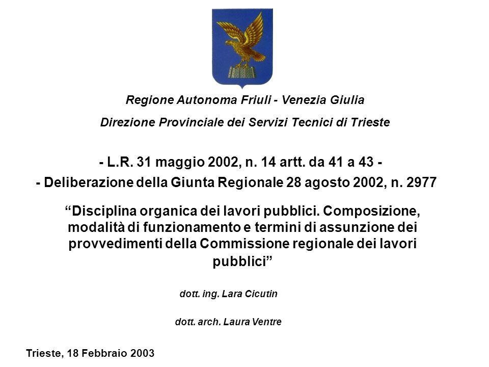 Regione Autonoma Friuli - Venezia Giulia Direzione Provinciale dei Servizi Tecnici di Trieste Disciplina organica dei lavori pubblici.