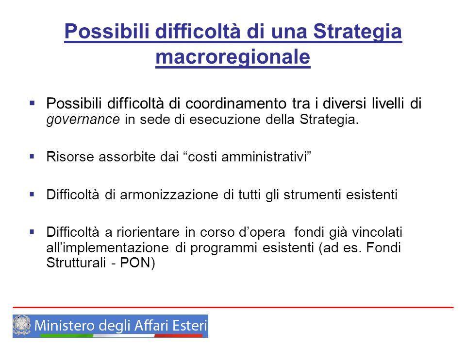 Possibili difficoltà di una Strategia macroregionale Possibili difficoltà di coordinamento tra i diversi livelli di governance in sede di esecuzione d