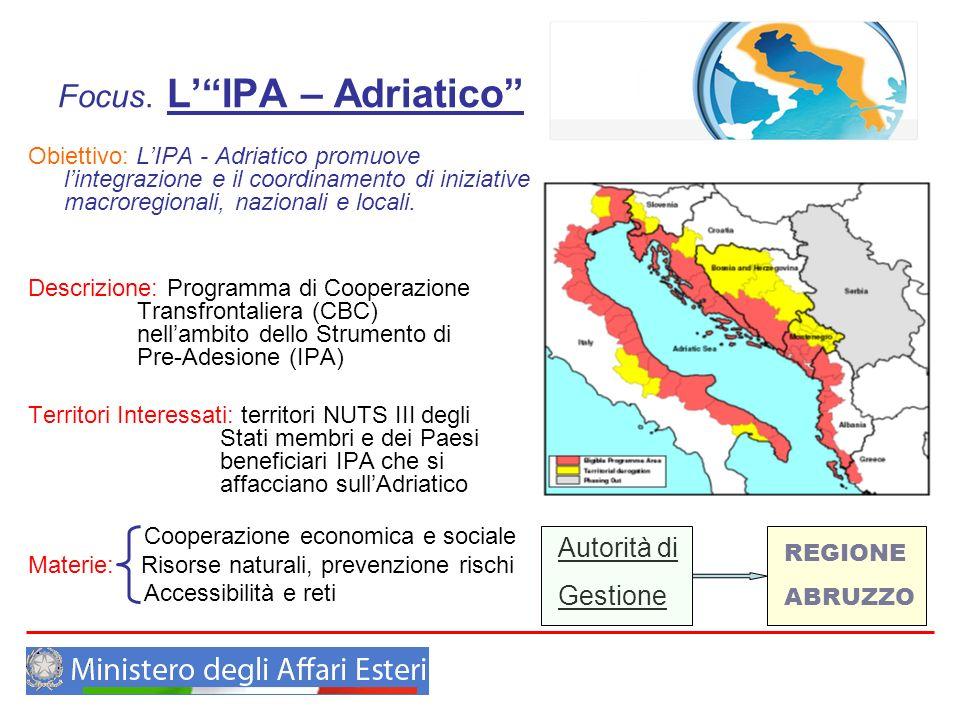 Focus. LIPA – Adriatico Obiettivo: LIPA - Adriatico promuove lintegrazione e il coordinamento di iniziative macroregionali, nazionali e locali. Descri