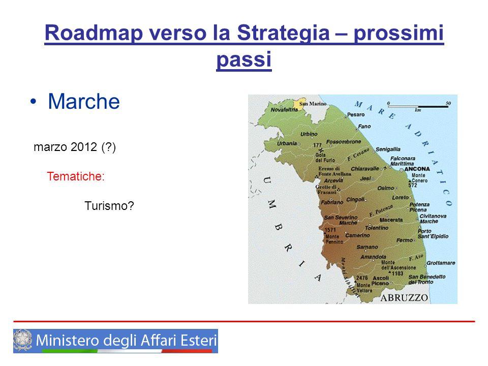 Roadmap verso la Strategia – prossimi passi Marche marzo 2012 (?) Tematiche: Turismo?