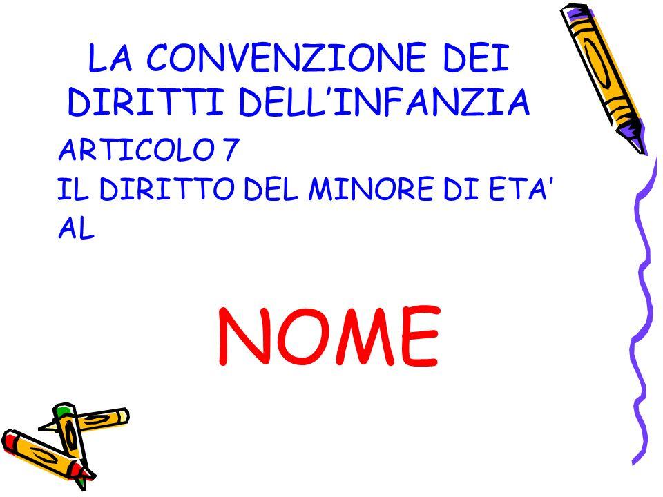LA CONVENZIONE DEI DIRITTI DELLINFANZIA ARTICOLO 7 IL DIRITTO DEL MINORE DI ETA AL NOME