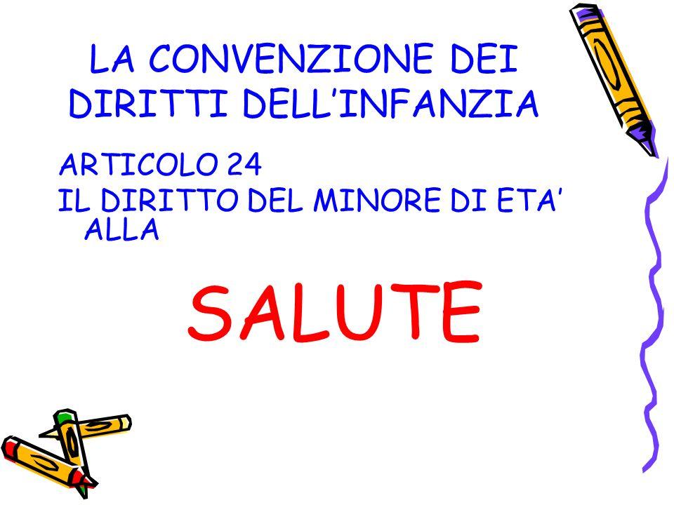 LA CONVENZIONE DEI DIRITTI DELLINFANZIA ARTICOLO 24 IL DIRITTO DEL MINORE DI ETA ALLA SALUTE