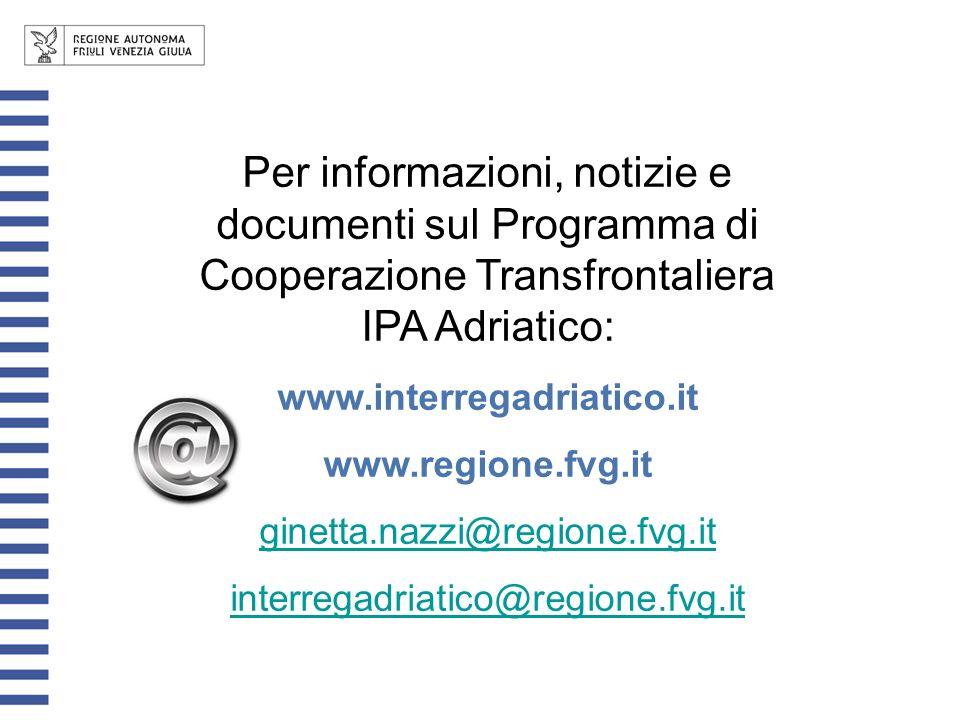 Per informazioni, notizie e documenti sul Programma di Cooperazione Transfrontaliera IPA Adriatico: www.interregadriatico.it www.regione.fvg.it ginett