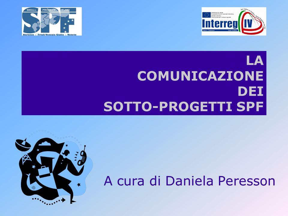 LA COMUNICAZIONE DEI SOTTO-PROGETTI SPF A cura di Daniela Peresson
