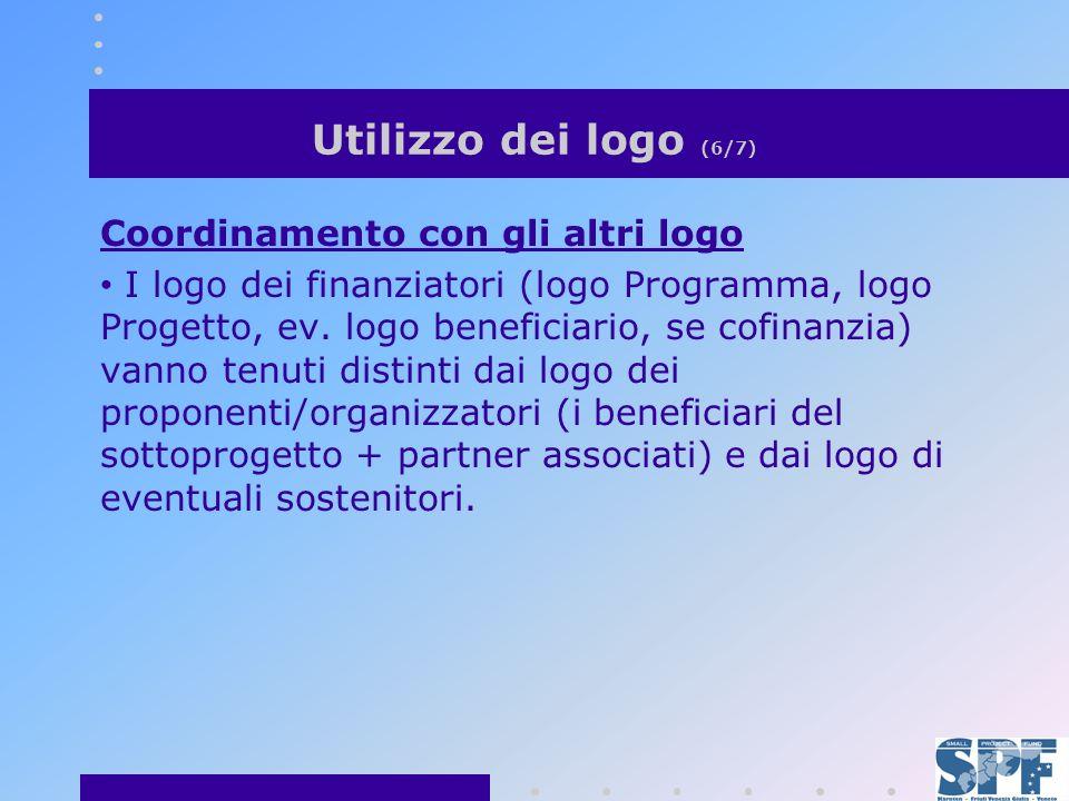 Utilizzo dei logo (6/7) Coordinamento con gli altri logo I logo dei finanziatori (logo Programma, logo Progetto, ev.