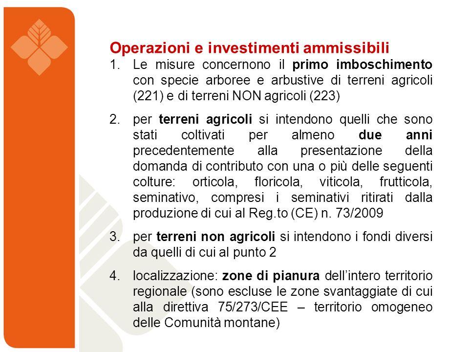 Operazioni e investimenti ammissibili 1. Le misure concernono il primo imboschimento con specie arboree e arbustive di terreni agricoli (221) e di ter