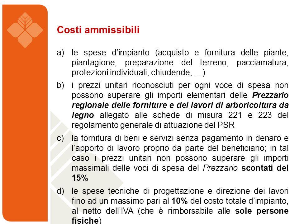 Costi ammissibili a) le spese dimpianto (acquisto e fornitura delle piante, piantagione, preparazione del terreno, pacciamatura, protezioni individual